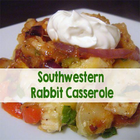 Southwestern Rabbit Casserole