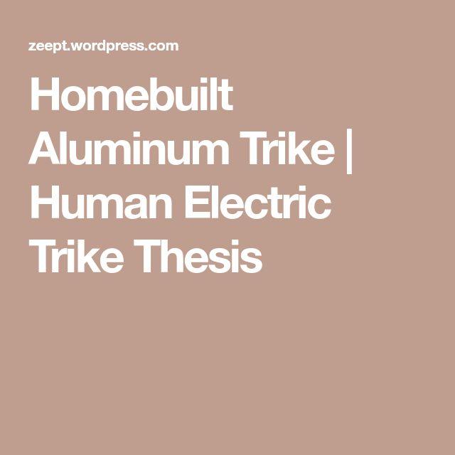Homebuilt Aluminum Trike   Human Electric Trike Thesis
