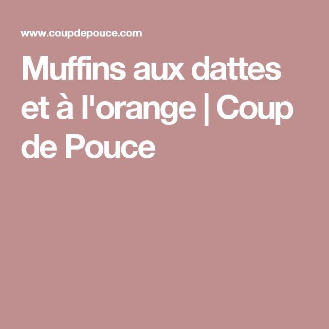 Muffins aux dattes et à l'orange | Coup de Pouce