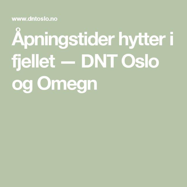 Åpningstider hytter i fjellet  — DNT Oslo og Omegn