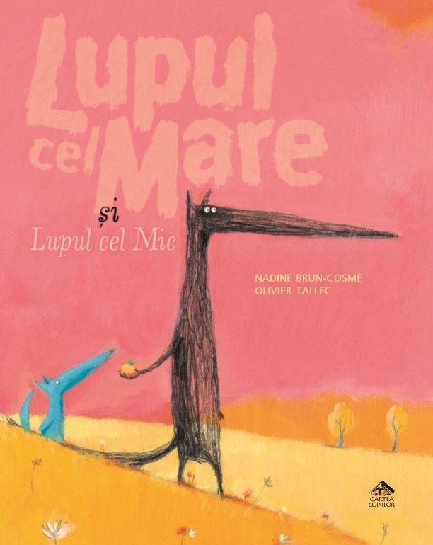 Lupul cel Mare și Lupul cel Mic  de Nadine Brun-Cosme, cu ilustrații de Olivier Tallec