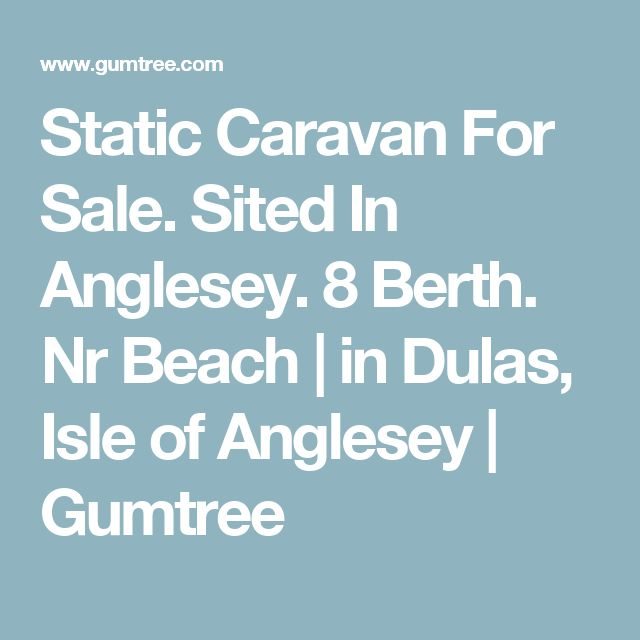 Static Caravan For Sale. Sited In Anglesey. 8 Berth. Nr Beach | in Dulas, Isle of Anglesey | Gumtree