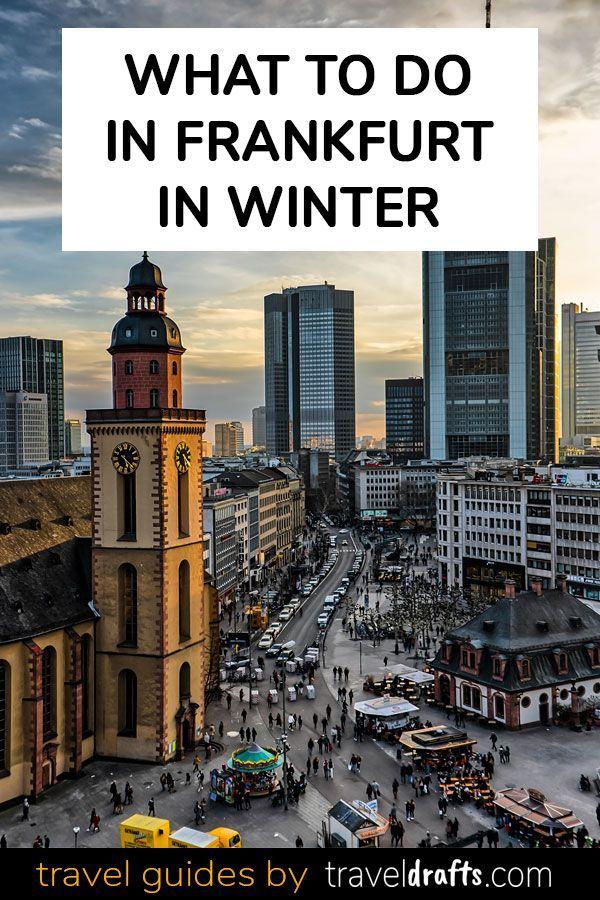 12 Best Things To Do In Frankfurt In Winter Winter Travel