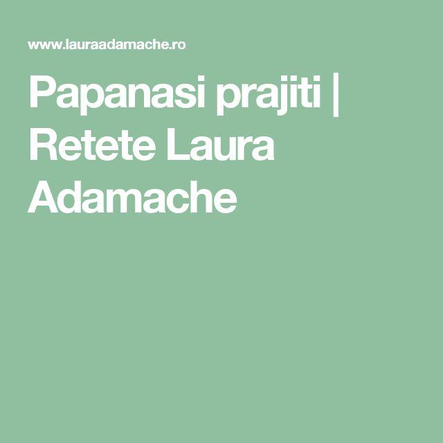 Papanasi prajiti | Retete Laura Adamache