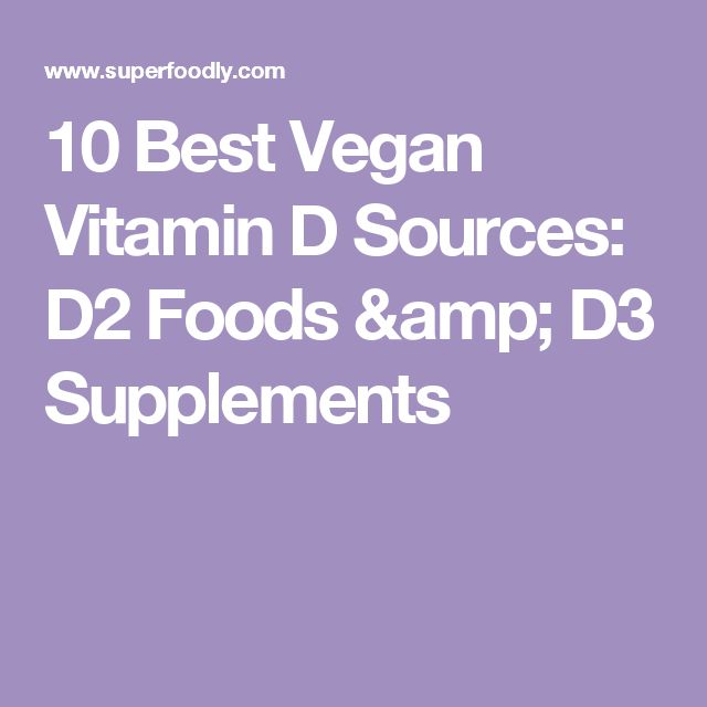 10 Best Vegan Vitamin D Sources: D2 Foods & D3 Supplements