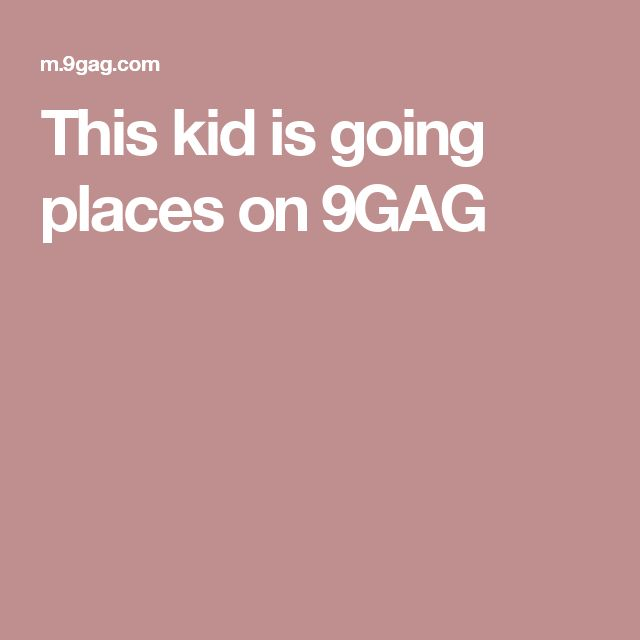 This kid is going places on 9GAG
