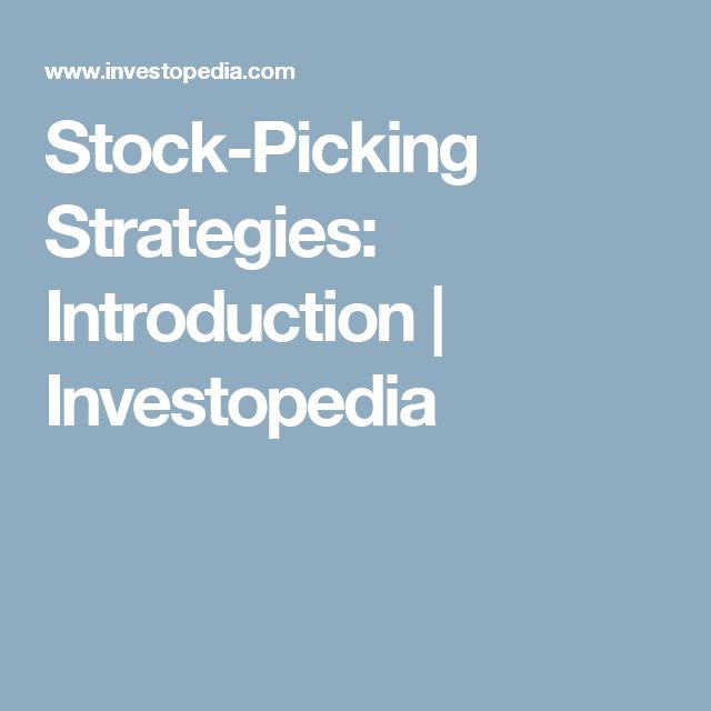 Stock-Picking Strategies: Introduction | Investopedia