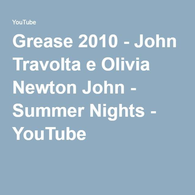 Grease 2010 - John Travolta e Olivia Newton John - Summer Nights - YouTube