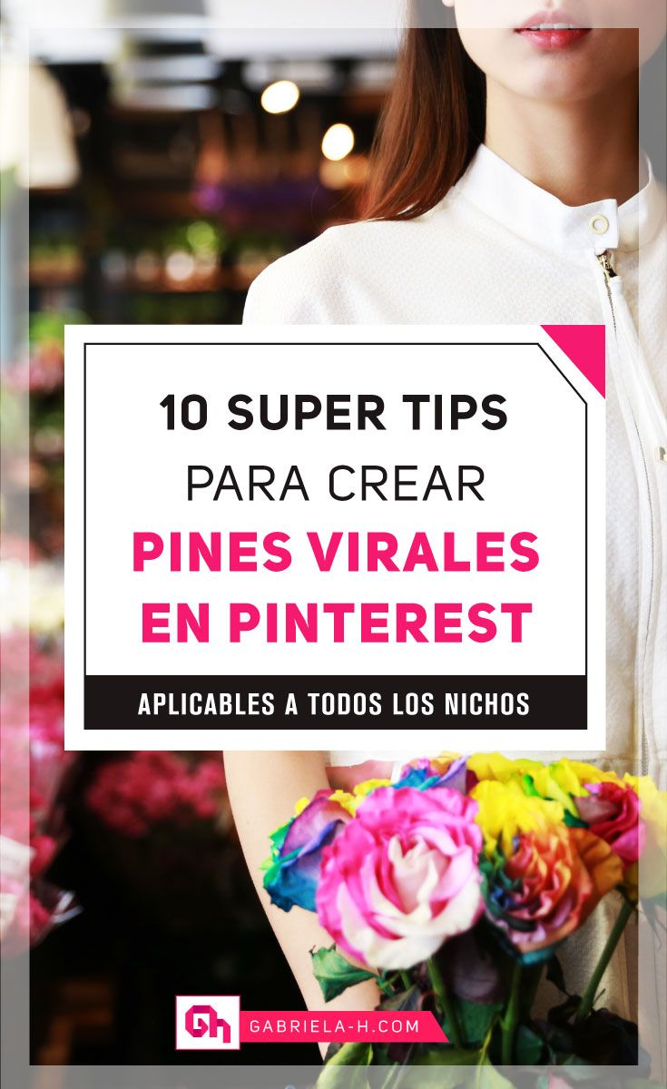 10 Super Tips para crear pines virales en Pinterest. ¿Cuáles aplicarás tú? #pinterestmarketing #pinterestar #pinterestespañol #marketingdigital #gabrielah
