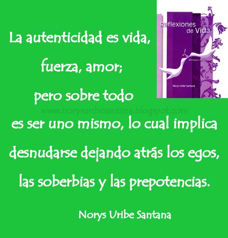 NORYS URIBE SANTANA: REFLEXIONES DE VIDA Nº 37 LA AUTENTICIDAD