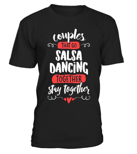 """# Couples Salsa Dancing T-Shirt - Stay Together! .  Special Offer, not available in shops      Comes in a variety of styles and colours      Buy yours now before it is too late!      Secured payment via Visa / Mastercard / Amex / PayPal      How to place an order            Choose the model from the drop-down menu      Click on """"Buy it now""""      Choose the size and the quantity      Add your delivery address and bank details      And that's it!      Tags: Cute matching Salsa Dancing Couples…"""