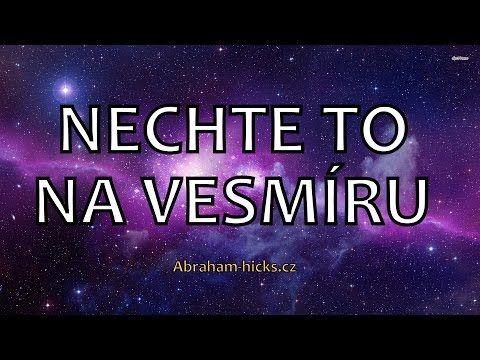 Abraham Hicks - Nechte to na vesmíru - YouTube