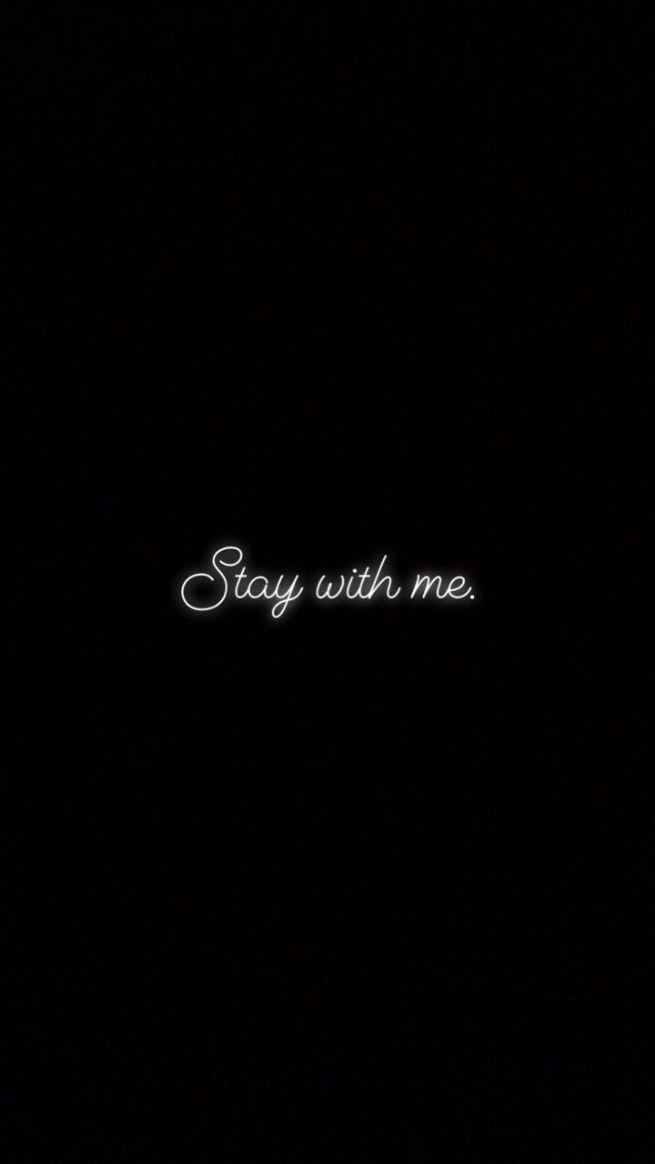 Stay With Me Darling Lovequotes Wenn Ich Bleibe Niedliche