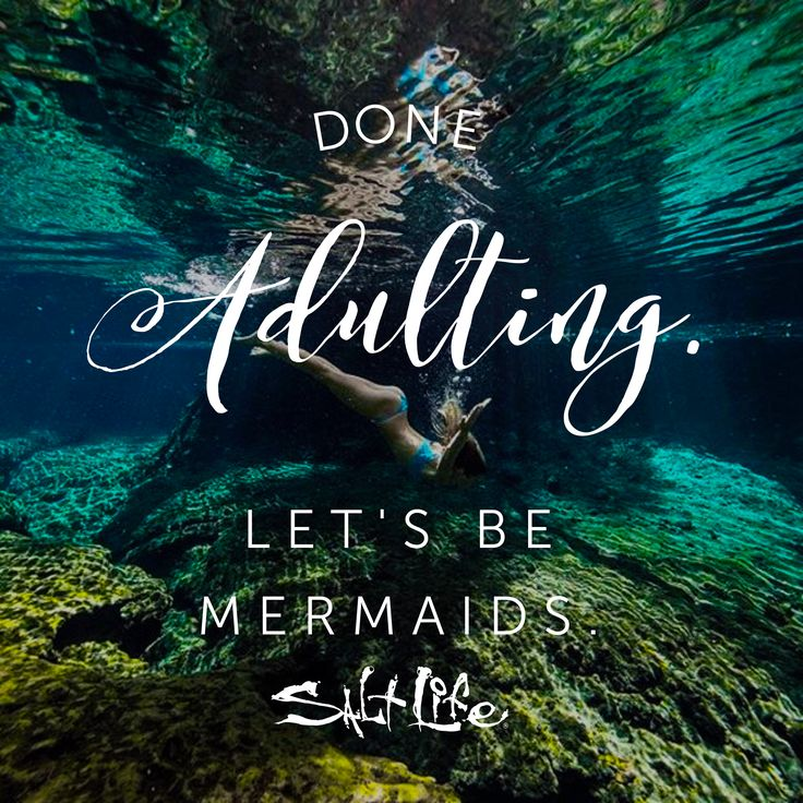 Done adulting, let's be mermaids! #SaltLife