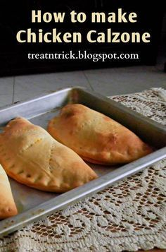 How to make Chicken Calzone Recipe @ http://treatntrick.blogspot.com A simple Chicken Calzone recipe for you to cook a great meal for family and friends
