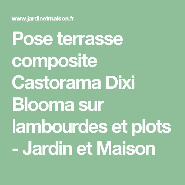 Pose terrasse composite Castorama Dixi Blooma sur lambourdes et plots - Jardin et Maison