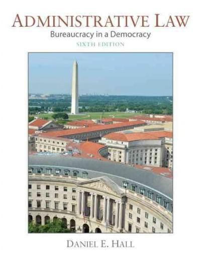 Administrative Law: Bureaucracy In A Democracy