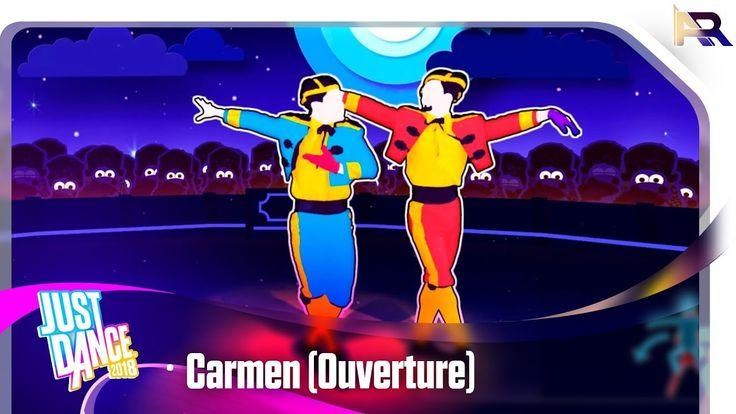 Just Dance 2018 - Carmen (Ouverture)
