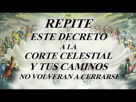 REPITE ESTE DECRETO A LA CORTE CELESTIAL Y TUS CAMINO NO VOLVERÁN A CERRARSE - YouTube