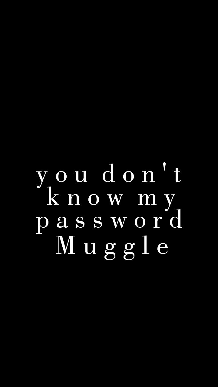 You dont know my Password Muggle ~ lock screen wallpaper ...