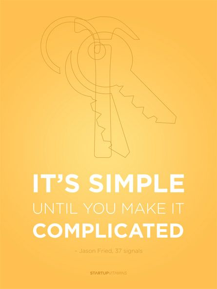"""Poster """"It's simple until you make it complicated."""" Jason Fried"""