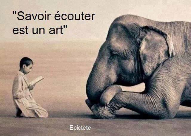 Savoir écouter est un art. (Epictète)
