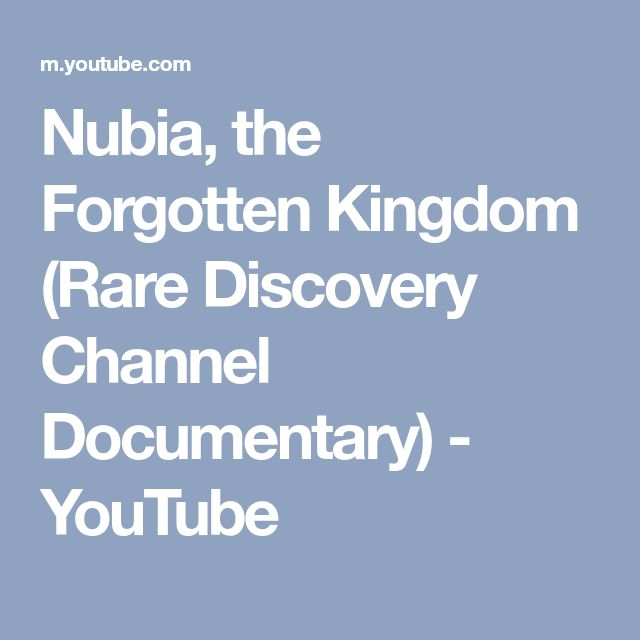 Nubia, the Forgotten Kingdom (Rare Discovery Channel Documentary) - YouTube
