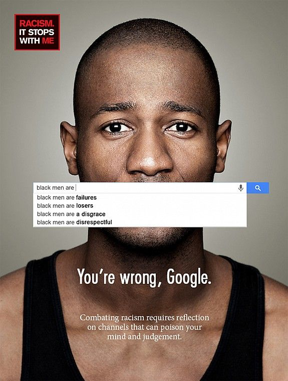 Print ad: It stops with me: Anti Racism Campaign: Google, you're wrong.