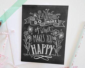 Faire plus de ce qui vous rend heureux carte - carte d'Encouragement - main lettrage - tableau Art - Chalk Art