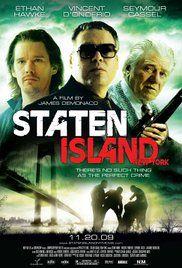 Staten Island (2009) The lives of three residents of New York's Staten Island intersect as they struggle to get ahead.