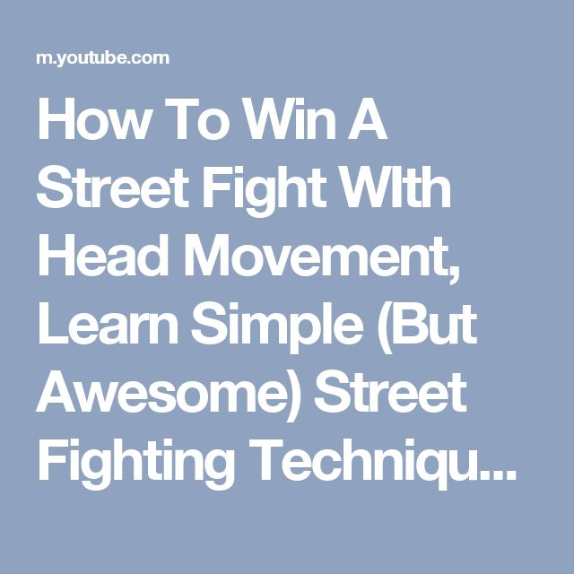 How To Win A Street Fight WIth Head Movement, Learn Simple (But Awesome) Street Fighting Techniques - YouTube