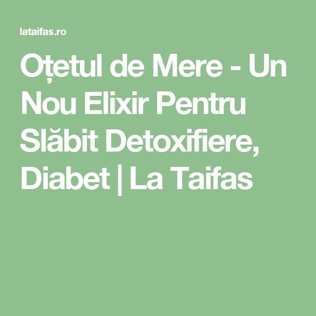 Oțetul de Mere - Un Nou Elixir Pentru Slăbit Detoxifiere, Diabet | La Taifas