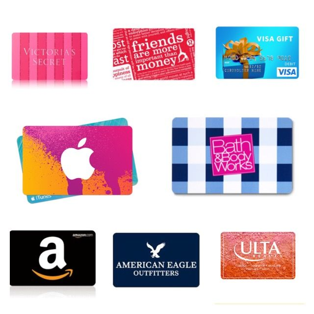 All gift cards that I'd like... Victoria Secret, Lululemon Athletica, Visa gift card, iTunes gift card, Bath &a Body Works, Amazon, American Eagle Outfitters, Ulta... does not matter how much is on the card :)
