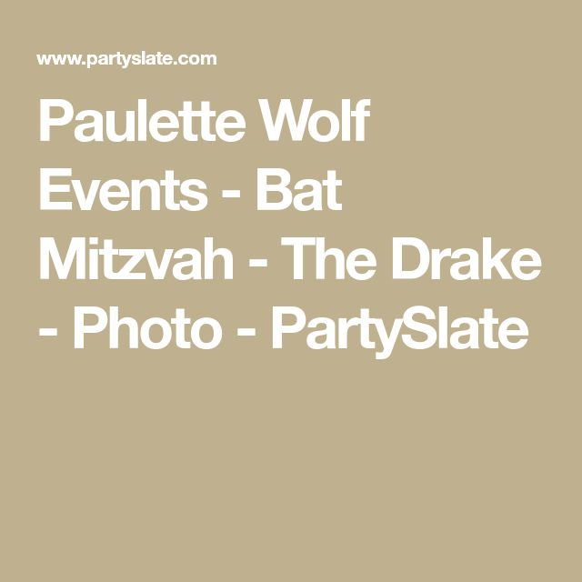 Paulette Wolf Events - Bat Mitzvah - The Drake - Photo - PartySlate