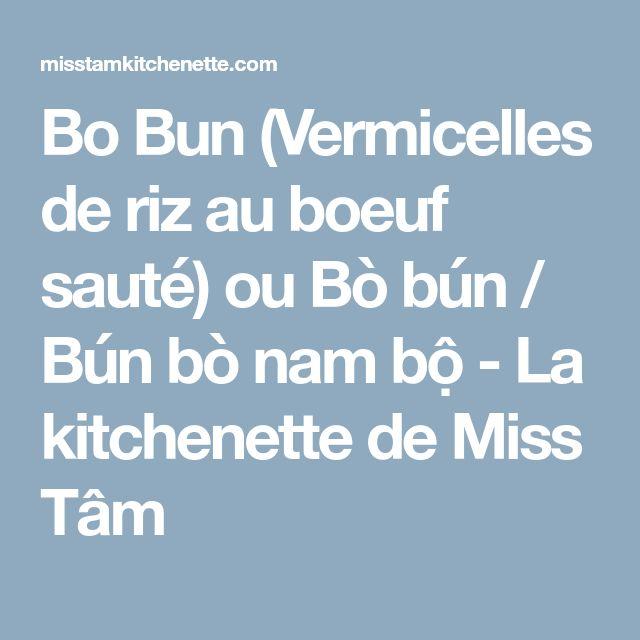 Bo Bun (Vermicelles de riz au boeuf sauté) ou Bò bún / Bún bò nam bộ - La kitchenette de Miss Tâm