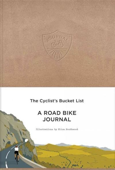 Image of The Cyclist's Bucket List: A Road Bike Journal by Eliza Southwood