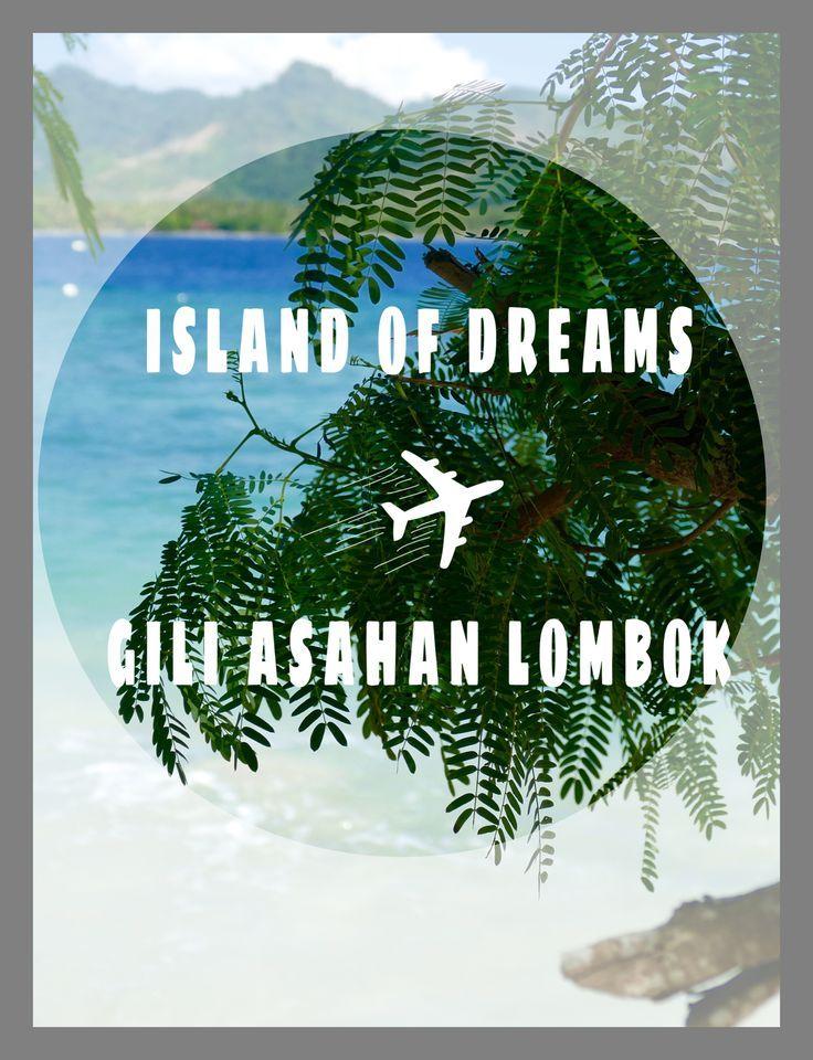 Gili Asahan in Indonesien - eine Perle abseits der Touristenpfade. Eine Reise auf eine Trauminsel in der Nähe von Lombok.