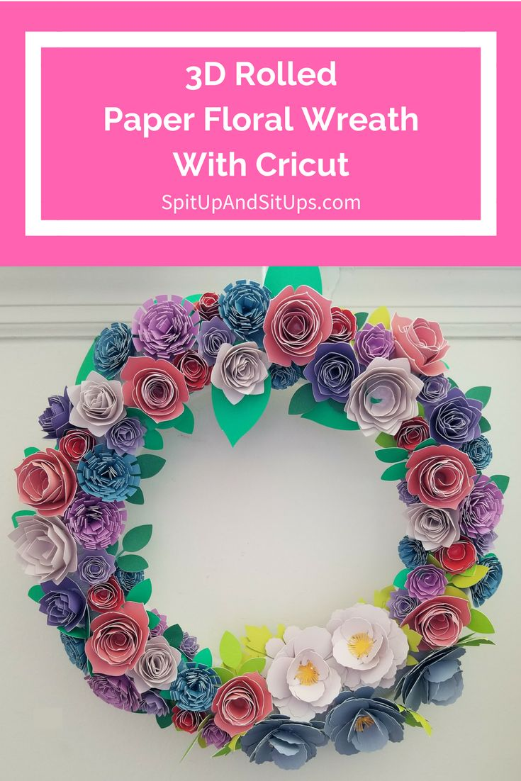 How To Make A 3D Rolled Paper Floral Wreath Using A Cricut Machine | Spit Up And Sit Ups  paper floral wreath with cricut, 3d rolled flowers with cricut, cricut crafts, floral wreath using cricut, diy cricut, diy wreath, flower wreath, spring floral wreath, summer flower wreath, floral wreath, easy wreath diy, crafts using cricut, flower crafts via @ashleysuasu