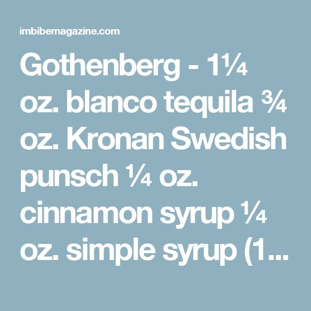 Gothenberg - 1¼ oz. blanco tequila ¾ oz. Kronan Swedish punsch ¼ oz ...