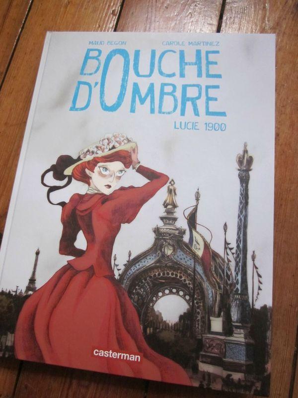 Bouche d'Ombre, Tome 2 : Lucie 1900, de Carole Martinez