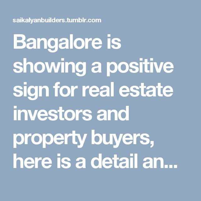 Bangalore is showing a positive sign for real estate investors and property buyers, here is a detail analysis of top locations where one should invest to get maximum benefits.