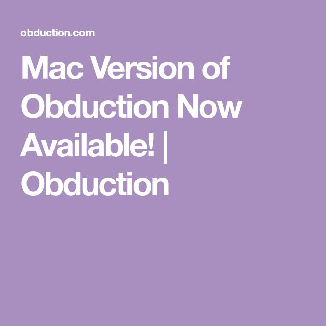 Mac Version of Obduction Now Available! | Obduction