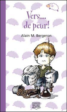Vers... de peur! Alain M. Bergeron Dès 6 ans