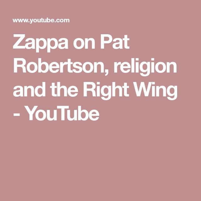 Zappa on Pat Robertson, religion and the Right Wing - YouTube