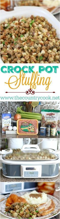 Crock Pot Stuffing recipe from The Country Cook. I absolutely love making it this way. The stuffing stays moist and I can make it early in the day and then just keep it on warm until we're ready to eat. The flavors are outta this world yummy too!