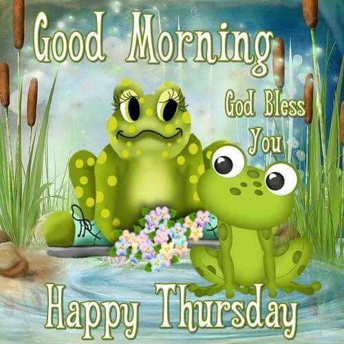 Good Morning Thursday God Bless good morning thursday thursday quotes good morning quotes happy thursday thursday quote good morning thursday happy thursday quote cute thursday quotes thursday quotes for friends and family