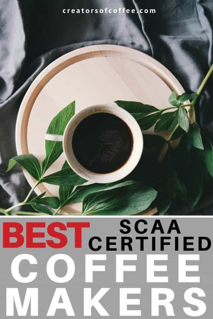 Best Scaa Certified Coffee Makers Best Coffee Maker Buy Coffee Beans Coffee Maker Machine