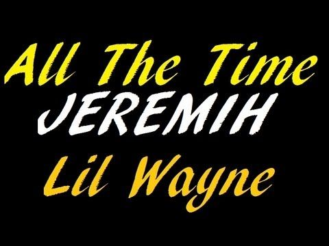 Jeremih - All The Time (Feat. Lil Wayne and Natasha Mosley) Dirty CDQ - ..... this is my favorite song..