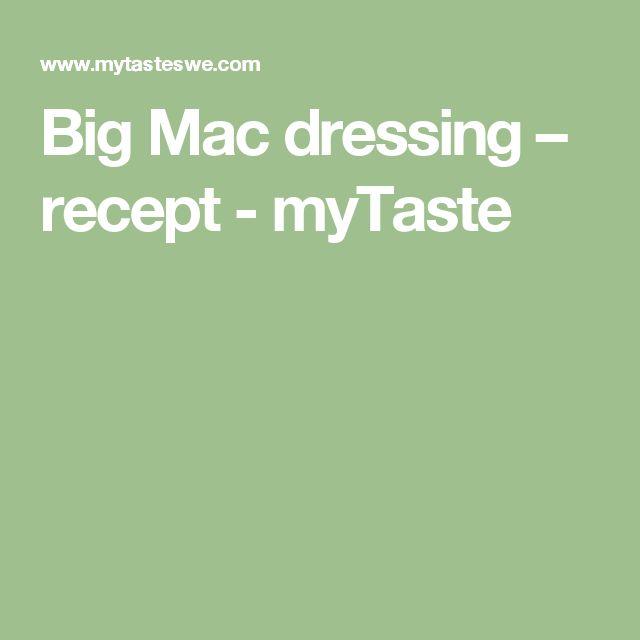 Big Mac dressing – recept - myTaste