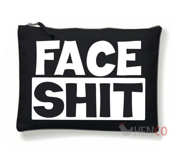 Face Sh*# Make-Up Bag Adult Bag Adult Make-Up Bag Funny MakeUp Bag Gifts For Her Stocking Filler Funny Adult Gift Offensive Make-Up Bag